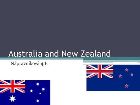 Australia and New Zealand Nápravníková 4.B. Geography Australia is both the world's largest island and the smallest continent Located south of Asia between.