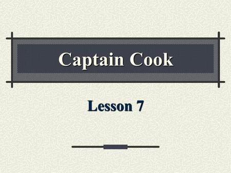Captain Cook Lesson 7. Definition 1 A narrow channel joining two larger bodies of water. strait.