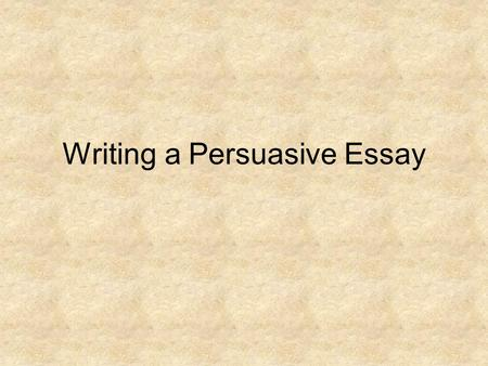 Writing a Persuasive Essay. Persuasive = Convincing Argument (Sales Pitch) Complaints Letter for Scholarship Memo to the Boss Asking for funds/grants.