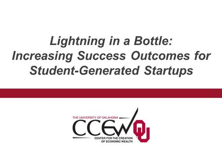 Lightning in a Bottle: Increasing Success Outcomes for Student-Generated Startups.