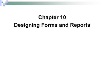 Chapter 10 Designing Forms and Reports. © 2011 Pearson Education, Inc. Publishing as Prentice Hall Designing Forms and Reports 2 Chapter 10 FIGURE 10-1.