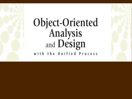 2 <strong>Object</strong>-<strong>Oriented</strong> Analysis and Design with the Unified Process CHAPTER 11 DESIGNING THE USER INTERFACE LAYER <strong>Objectives</strong>  Understand the difference between.