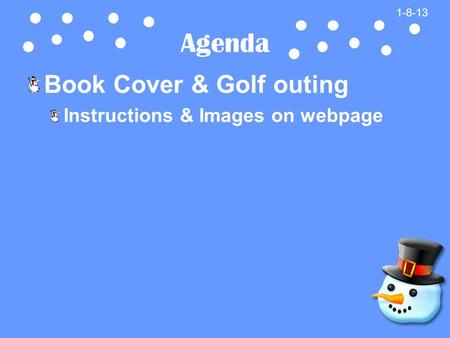 Agenda Book Cover & Golf outing Instructions & Images on webpage 1-8-13.