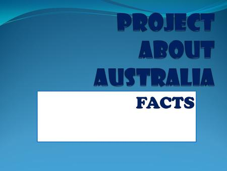 FACTS. AUSTRALIAS FLAG FACTS AS FROM 2012 THE POPULATION IS 22MILLOIN.