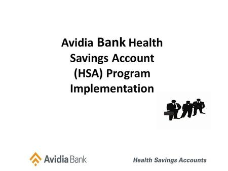 Avidia Bank Health Savings Account (HSA) Program Implementation.