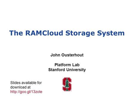 The RAMCloud Storage System