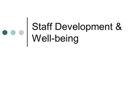 Staff Development & Well-being. Staff Resource Planning SCHOOL VISION: To be a SAP school of distinction that celebrates thinking, learning and each child's.