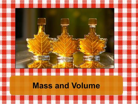 Mass and Volume. Mass MASS OF A SOLID To calculate the mass of a solid, use a triple- beam-balance. Before you place the solid on the triple beam balance,