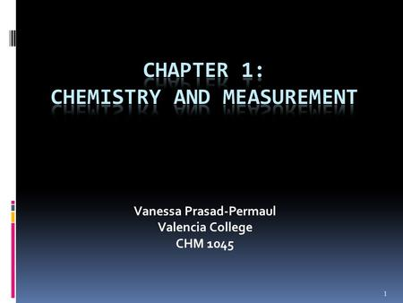 chapter one chemistry and measurements Study flashcards on chemistry chapter 1 notes 1: introduction to matter and measurement at cramcom quickly memorize the terms, phrases and much more cramcom makes it easy to get the grade you want.
