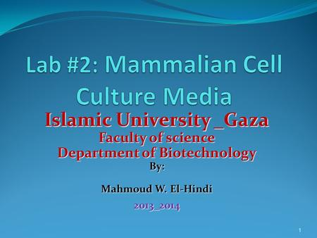 Islamic University _Gaza Faculty of science Department of Biotechnology By: Mahmoud W. El-Hindi 2013_2014 1.