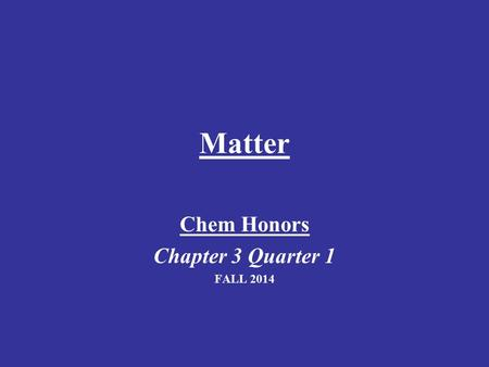Matter Chem Honors Chapter 3 Quarter 1 FALL 2014.