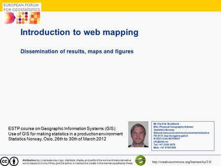 1 Introduction to web mapping Dissemination of results, maps and figures ESTP course on Geographic Information Systems (GIS): Use of GIS for making statistics.