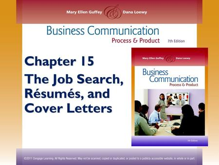 Chapter 15 The Job Search, Résumés, and Cover Letters.