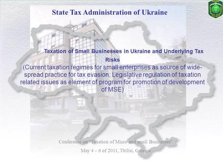 State Tax Administration of Ukraine Taxation of Small Businesses in Ukraine and Underlying Tax Risks (Current taxation regimes for small enterprises as.