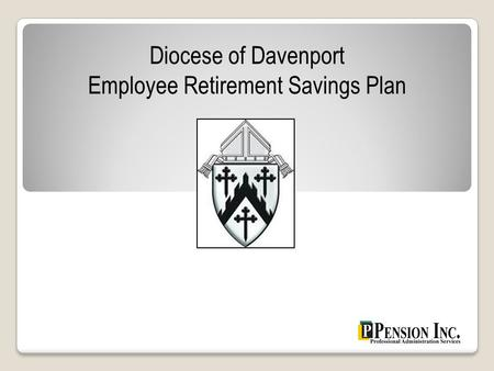 Diocese of Davenport Employee Retirement Savings Plan.