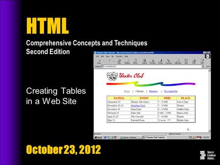 HTML Comprehensive Concepts and Techniques Second Edition Creating Tables in a Web Site October 23, 2012.