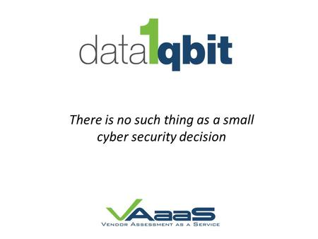 There is no such thing as a small cyber security decision.