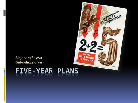 Alejandra Zelaya Gabriela Zaldívar. Central planning Role of Gosplan Features of the Five-years plan Foreign involvement. ORGANIZATION OF THE FIVE- YEAR.