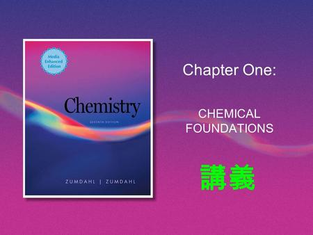 Chapter One: CHEMICAL FOUNDATIONS 講義. Copyright © Houghton Mifflin Company. All rights reserved.Chapter 1 | Slide 2 What we'll learn in Chapter 1 Chemistry.