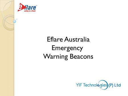 Eflare Australia Emergency Warning Beacons. Eflare is highly conspicuous, non strobe, portable hazard warning beacons utilising state-of-the-art LED (Light.