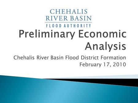 Chehalis River Basin Flood District Formation February 17, 2010.