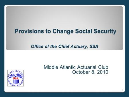 Provisions to Change Social Security Office of the Chief Actuary, SSA Provisions to Change Social Security Office of the Chief Actuary, SSA Middle Atlantic.