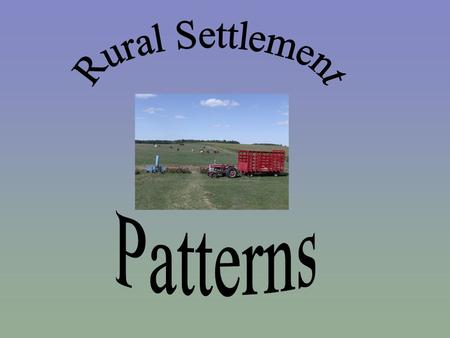 Rural Settlement Patterns.