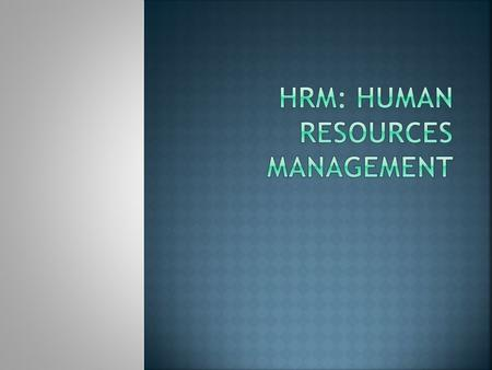 HRM: Human resources management