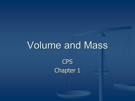 Volume and Mass CPS Chapter 1.