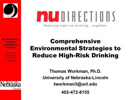 NU Directions Campus- Community Coalition Reducing High-Risk Drinking...Together Comprehensive Environmental Strategies to Reduce High-Risk Drinking Thomas.