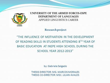 """THE INFLUENCE OF MOTIVATION IN THE DEVELOPMENT OF READING SKILLS IN STUDENTS ATTENDING 8 TH YEAR OF BASIC EDUCATION AT INEPE HIGH SCHOOL DURING THE SCHOOL."