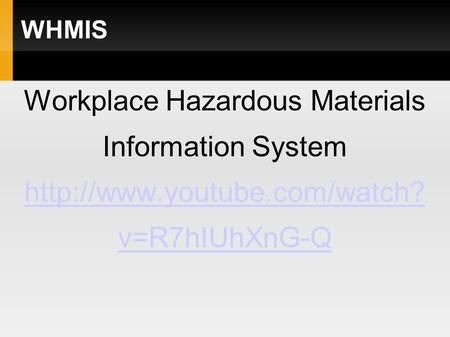 WHMIS Workplace Hazardous Materials Information System  v=R7hIUhXnG-Q.
