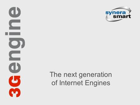 The next generation of Internet Engines. The next generation of Internet Engines - www.3gengine.com2 Exceptional return on investment Privileged access.