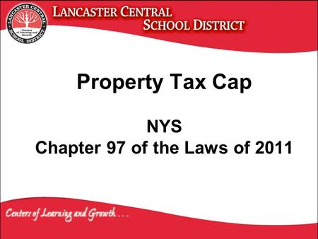 Property Tax Cap NYS Chapter 97 of the Laws of 2011.