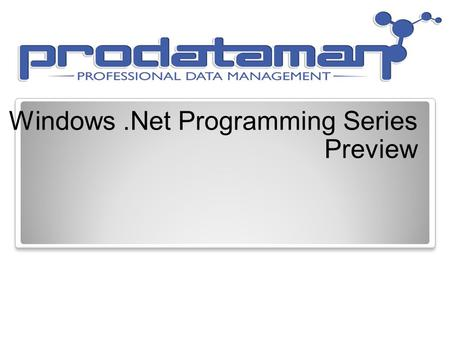 Windows.Net Programming Series Preview. Course Schedule - 2014 CourseDate Microsoft.Net Fundamentals 01/13/2014 Microsoft Windows/Web Fundamentals 01/20/2014.