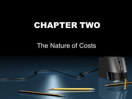 CHAPTER TWO The Nature of Costs. McGraw-Hill/Irwin © 2003 The McGraw-Hill Companies, Inc., All Rights Reserved. 2-2 Outline of Chapter 2 The Nature of.