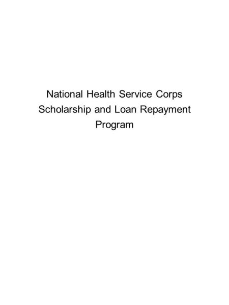 National Health Service Corps Scholarship and Loan Repayment Program.
