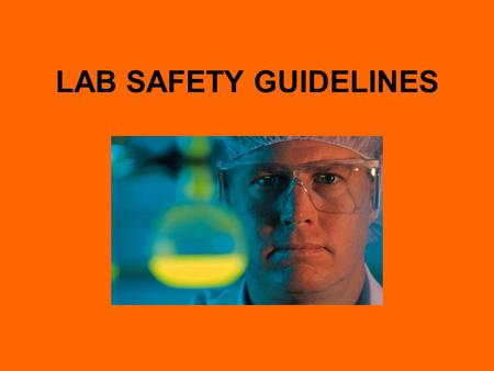LAB SAFETY GUIDELINES.