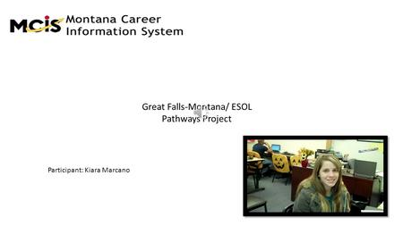Great Falls-Montana/ ESOL Pathways Project Participant: Kiara Marcano.