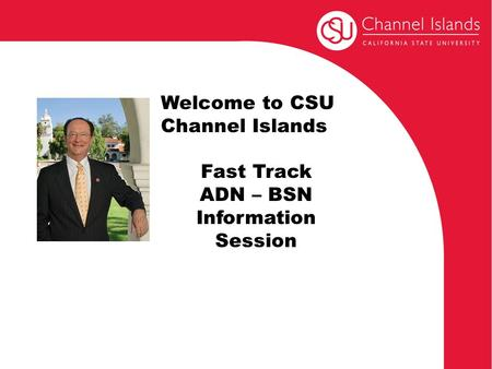 Welcome to CSU Channel Islands Fast Track ADN – BSN Information Session.
