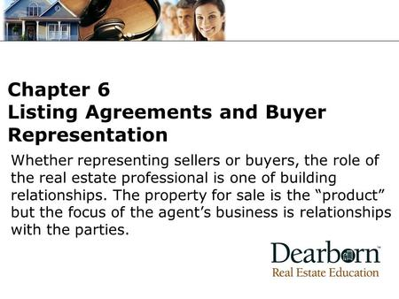 "Whether representing sellers or buyers, the role of the real estate professional is one of building relationships. The property for sale is the ""product"""