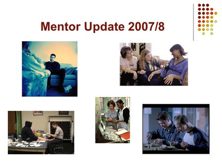 Mentor Update 2007/8. Update format Aims and objectives for this update Suffolk College and NMC standard changes Discussion points Questions and answer.
