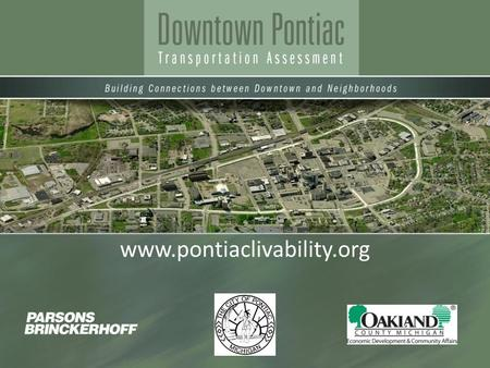 Www.pontiaclivability.org. Schools Jobs Revenues Services Recreation Environment Transportation Transportation Connectivity Housing Public Safety Pontiac's.