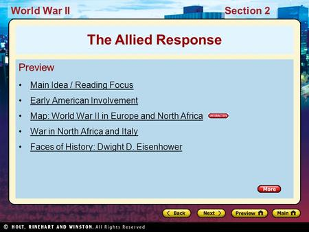 World War IISection 2 Preview Main Idea / Reading Focus Early American Involvement Map: World War II in Europe and North Africa War in North Africa and.