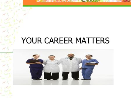 YOUR CAREER MATTERS. Workshop Overview Choosing a career that matches your personality Goal Setting (Career portfolio & Five year plan) Job Search Skills.