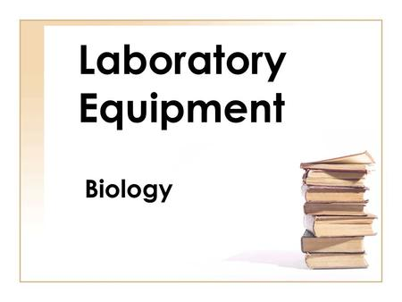 Laboratory Equipment Biology.