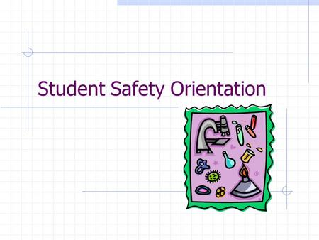 Student Safety Orientation. Origin of Safety Rules School Rules Classroom/Laboratory Rules Lab Safety Rule Agreement National Science Education Standards.