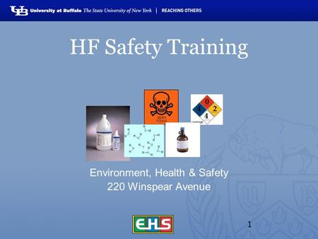 HF Safety Training Environment, Health & Safety 220 Winspear Avenue 1.