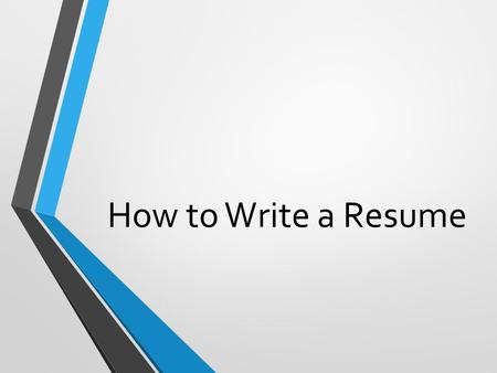 How to Write a Resume. What is a resume? A personal and professional summary of your background and qualifications. It usually includes information about.