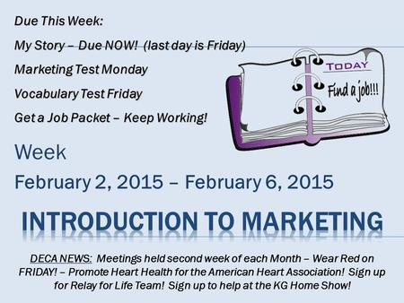Week February 2, 2015 – February 6, 2015 DECA NEWS: Meetings held second week of each Month – Wear Red on FRIDAY! – Promote Heart Health for the American.